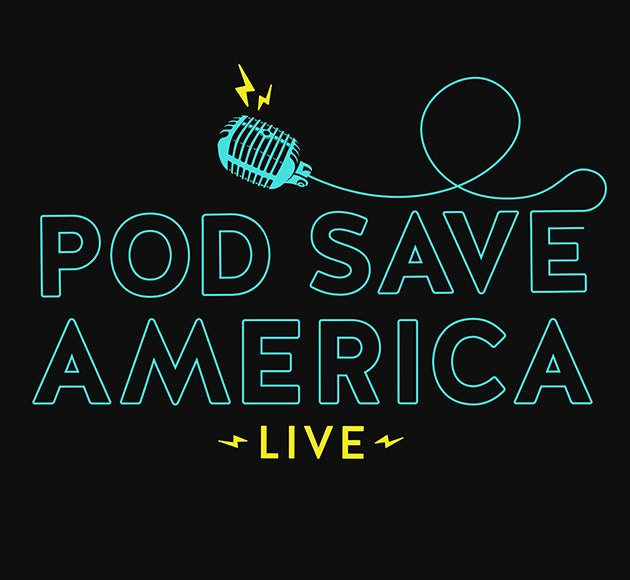 More info for CANCELLED - POD SAVE AMERICA: LIVE